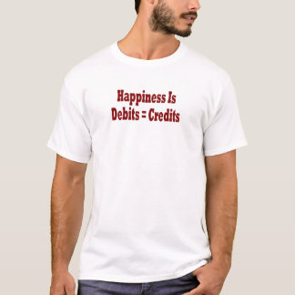 Le bonheur est des débits = des crédits t-shirt