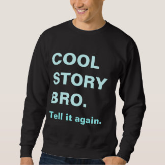 Le bro frais d'histoire lui indiquent encore le sweatshirt