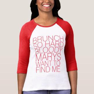 LE BRUNCH MARY SANGLANTE TELLEMENT DURE VEULENT ME T-SHIRT