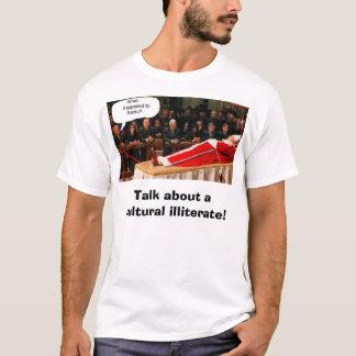 le buisson/pape/Père Noël, parlent d'un illettré T-shirt