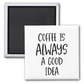 Le café est toujours un bon aimant de citation de