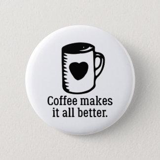 Le café le fait tout mieux pin's