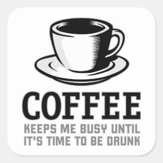 Le café me maintient occupé jusqu'à ce qu'il soit sticker carré