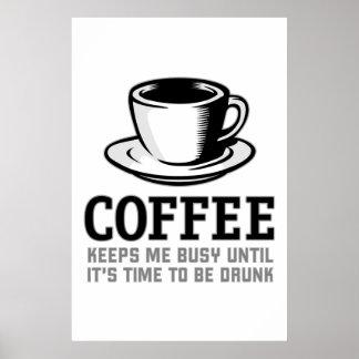 Le café me maintient occupé jusqu'à ce qu'il soit  poster