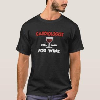 Le cardiologue… travaillera pour le vin t-shirt