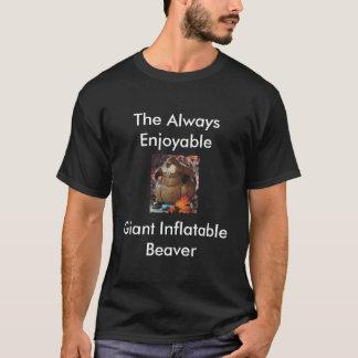 Le castor gonflable géant toujours agréable t-shirt