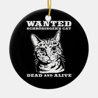Le chat de Schrodinger a voulu des morts ou vivant Ornement