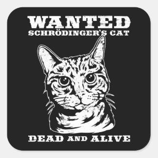 Le chat de Schrodinger a voulu des morts ou vivant Sticker Carré