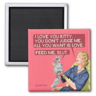 Le chat ne vous jugent pas, tous qu'ils veulent magnet carré