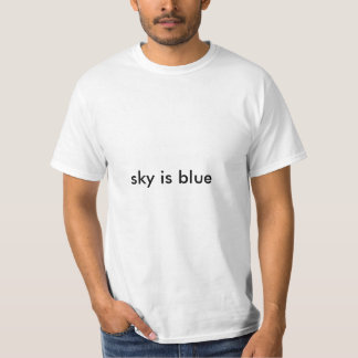 le ciel est bleu t-shirt