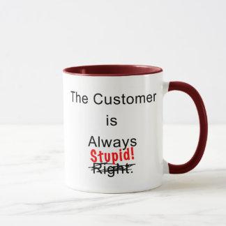 Le client est toujours tasse de café stupide de