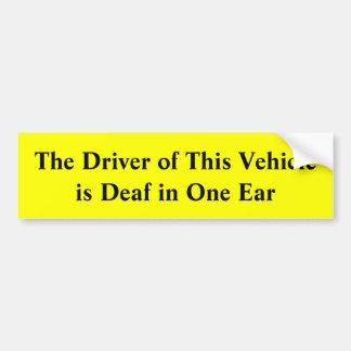 Le conducteur de ce véhicule est sourd dans une autocollant de voiture