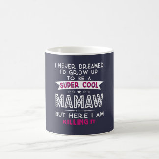 Le cool superbe MAMAW le tue ! Mug
