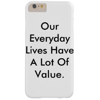 le coque iphone indiquant nos vies ont beaucoup de coque iPhone 6 plus barely there