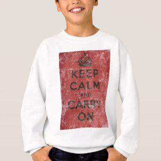 Le cru gardent le calme et continuent sweatshirt