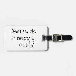 Le dentiste le font ! étiquettes bagages