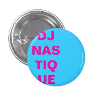 LE DJ NASTIQUE PIN'S AVEC AGRAFE
