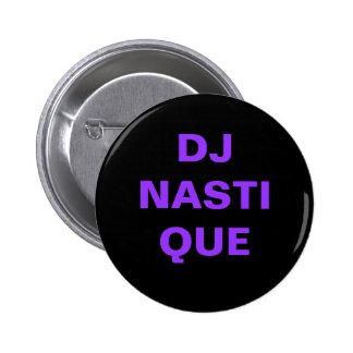 LE DJ NASTIQUE BADGES AVEC AGRAFE