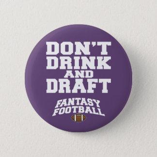 Le football d'imaginaire ne boivent pas et ne badges
