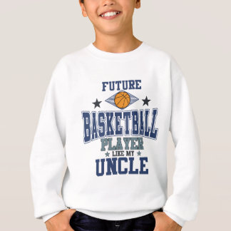 Le futur joueur de basket aiment mon oncle sweatshirt