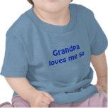 Le grand-papa m'aime ainsi t-shirts