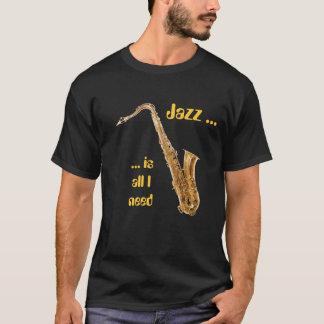 Le jazz est tout que j'ai besoin - de saxo t-shirt