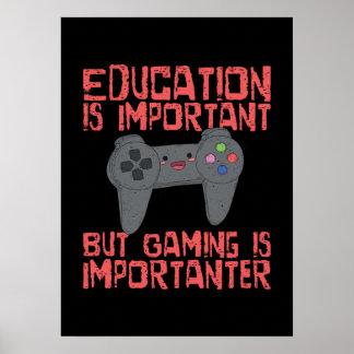 Le jeu est Importanter que l'éducation - Gamer Poster