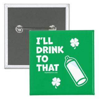 Le jour | de St Patrick que je boirai à celui Badges
