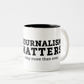 Le journalisme importe aujourd'hui tasse