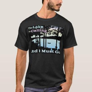 Le lac appelle et je dois aller t-shirt