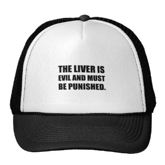 Le mal de foie doit être puni casquette de camionneur
