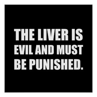 Le mal de foie doit être puni poster