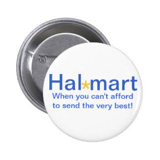 Le marché de Hal ne peut pas se permettre Badge Rond 5 Cm