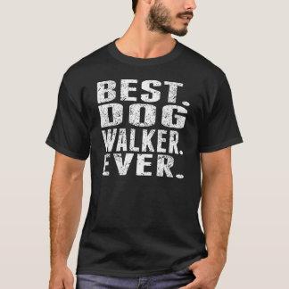 Le meilleur. Marcheur de chien. Jamais T-shirt