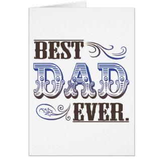 Le meilleur papa jamais. carte de voeux
