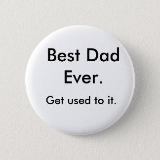 Le meilleur papa jamais., s'habituent le pin's