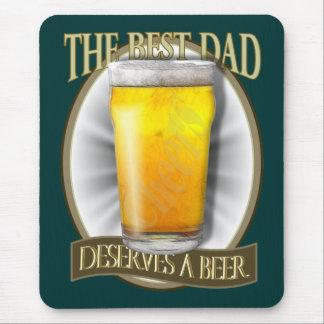 Le meilleur papa mérite une bière tapis de souris
