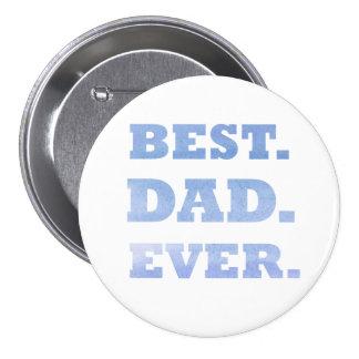 Le meilleur Pin de papa jamais Badges
