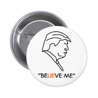 Le menteur de profil de Donald Trump ME CROIENT Pin's