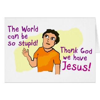 Le monde peut être si stupide ! carte de vœux