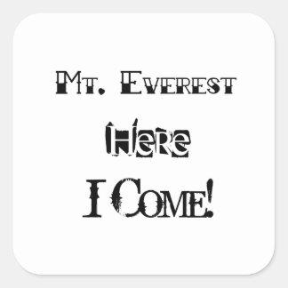 Le mont Everest ici je viens ! Sticker Carré