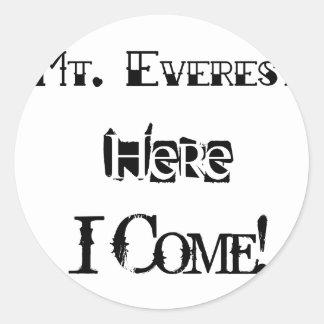 Le mont Everest ici je viens ! Sticker Rond
