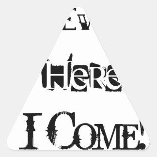 Le mont Everest ici je viens ! Sticker Triangulaire