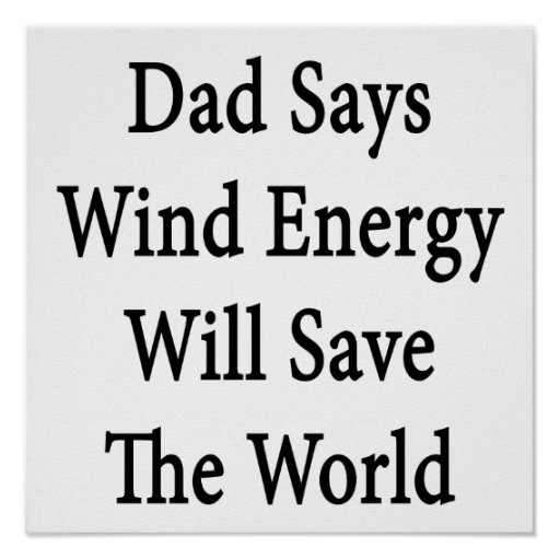 Le papa dit qu'énergie éolienne sauvera le monde poster
