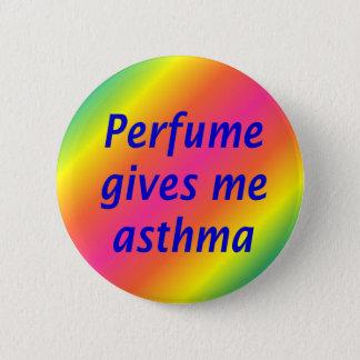 Le parfum me donnent l'asthme pin's