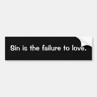 Le péché est le manque d'aimer autocollant de voiture