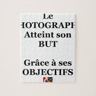 Le PHOTOGRAPHE atteint son BUT grâce à ses OBJECTI Puzzle