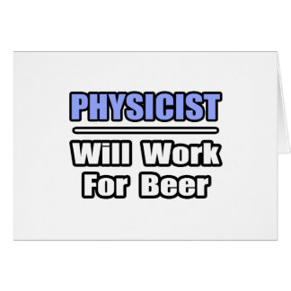 Le physicien… travaillera pour la bière carte de vœux