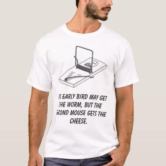 le piège, l'oiseau tôt peut obtenir le ver, mais… t-shirt