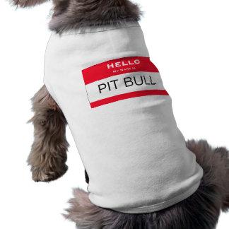 Le pitbull drôle mon nom est la chemise nommée de  t-shirt pour chien